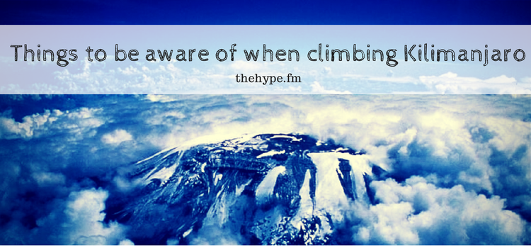 Things to be aware of when climbing Kilimanjaro